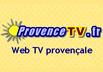 ProvenceTV.fr - Web TV - Reportages sur la Provence - T�l�vision r�gionale